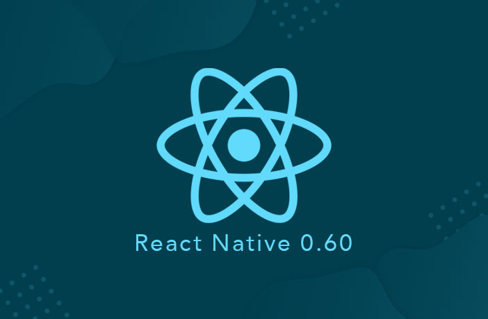 React native introduced exciting key features version 0.60with latest with