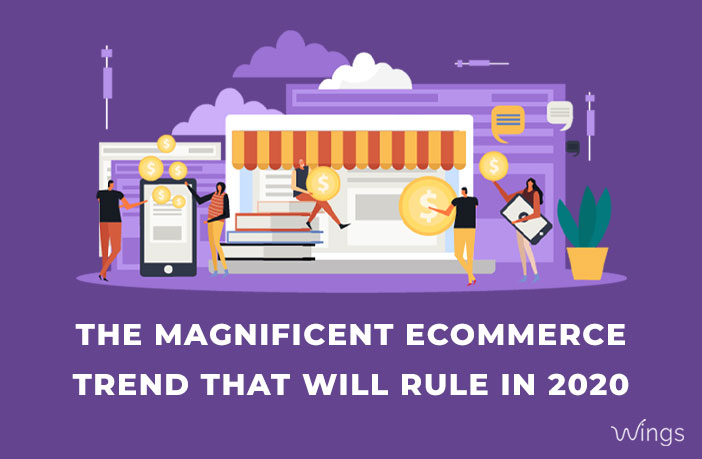 The Magnificent eCommerce trend that will rule in 2020