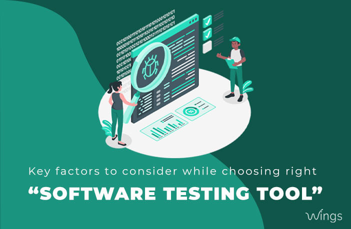 Key factors to consider while choosing Right Software Testing Tool