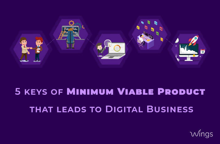 5 keys of Minimum Viable Product that leads to Digital Business