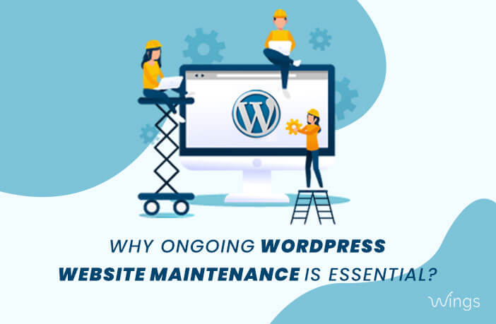 Why Ongoing WordPress Website Maintenance is Essential?