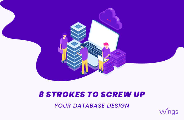 8 Strokes to Screw up your Database Design