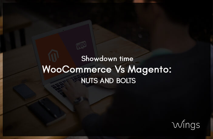 Showdown time Woo Commerce Vs Magento: Nuts and Bolts