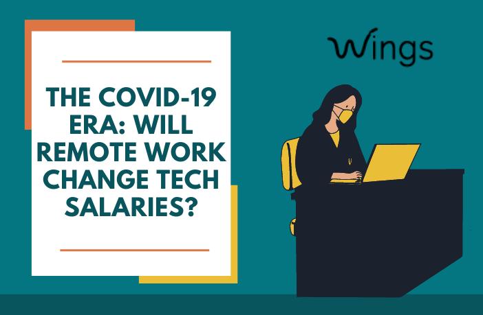 The Covid-19 Era: Will Remote Work Change Tech Salaries?